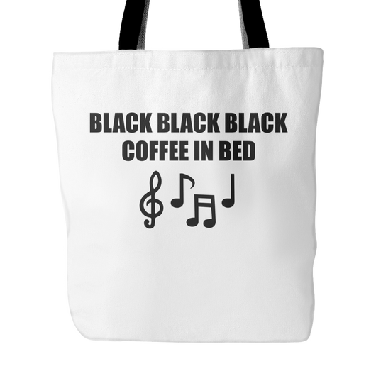 Black Black Black Coffee In Bed Tote Bag, 18 inches x 18 inches