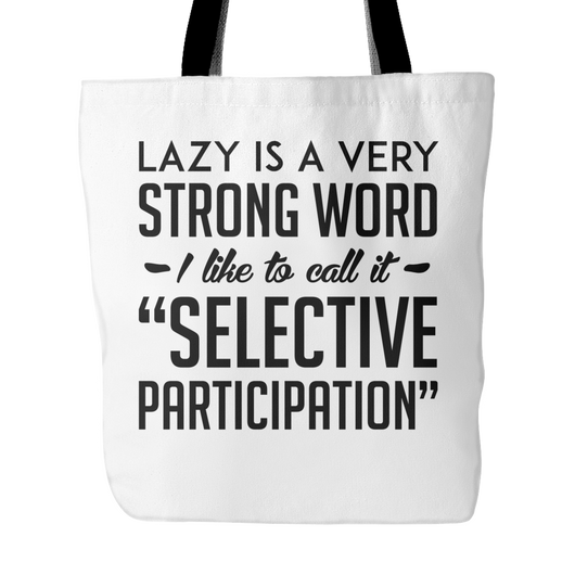 Lazy Is A Very Strong Word Tote Bag, 18