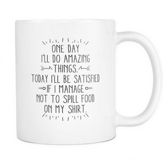 One Day I'll Do Amazing Things Coffee Mug, 11 Ounce