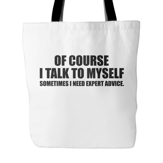 Of Course I Talk To Myself Tote Bag, 18