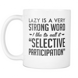 Lazy Is A Very Strong Word Coffee Mug, 11 Ounce