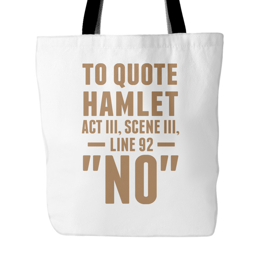 To Quote Hamlet Tote Bag, 18