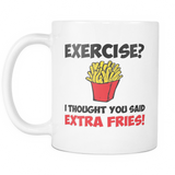 Exercise? I Thought You Said Extra Fries Coffee Mug, 11 Ounce