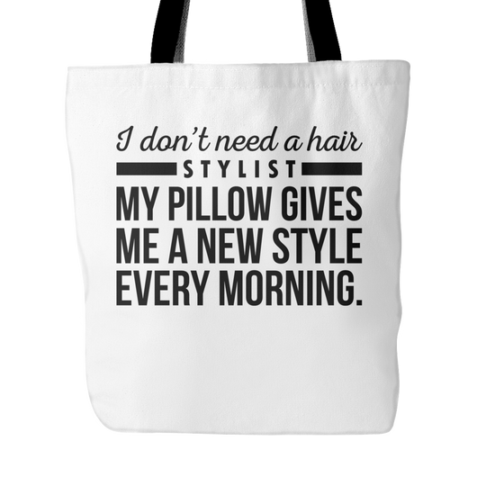I Don't Need A Hair Stylist Tote Bag, 18