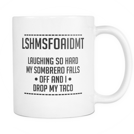 Laughing So Hard My Sombrero Falls Coffee Mug, 11 Ounce