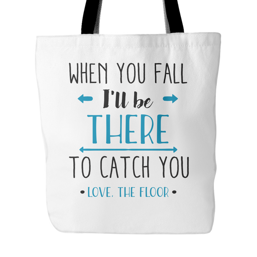When You Fall I'll Be There To Catch You Tote Bag, 18