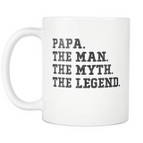 Papa. The Man. The Myth. The Legend Coffee Mug, 11 Ounce
