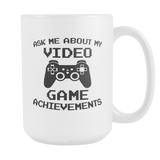 Ask Me About My Video Game Achievements Coffee Mug, 15 Ounce