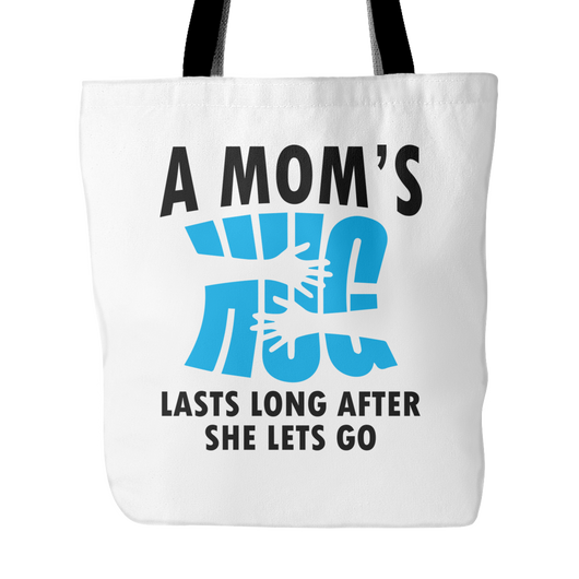 A Mom's Hug Lasts Long Tote Bag, 18 inches x 18 inches
