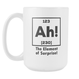 Ah! The Element Of Surprise! Coffee Mug, 15 Ounce