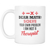 Dear Math: Solve Your Own Problem Coffee Mug, 11 Ounce