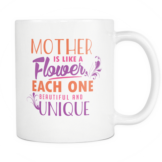 Mother Is Like A Flower Coffee Mug, 11 Ounce
