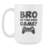 Bro Do You Even Game? Coffee Mug, 15 Ounce