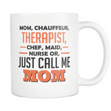 Just Call Me Mom Coffee Mug, 11 Ounce