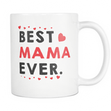 Best Mama Ever Coffee Mug, 11 Ounce