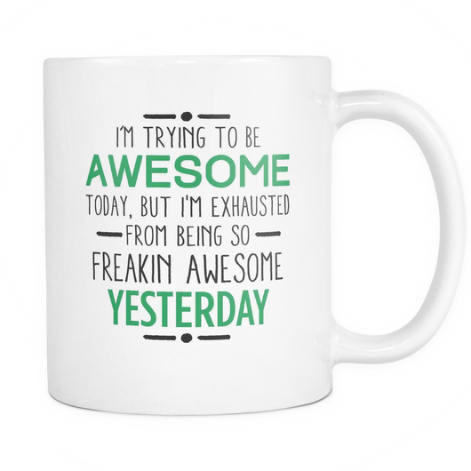 I'm Trying To Be Awesome Coffee Mug, 11 Ounce