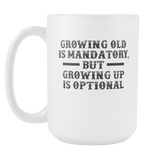 Growing Old Is Mandatory Coffee Mug, 15 Ounce