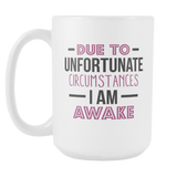 I Am Awake Coffee Mug, 15 Ounce
