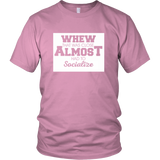 Whew Almost Shirt