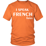 I Speak French Fries Shirt