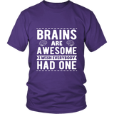 Brains Are Awesome Shirt