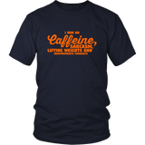 I Run On Caffeine Shirt