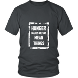 Hunger Makes Me Say Mean Things Shirt