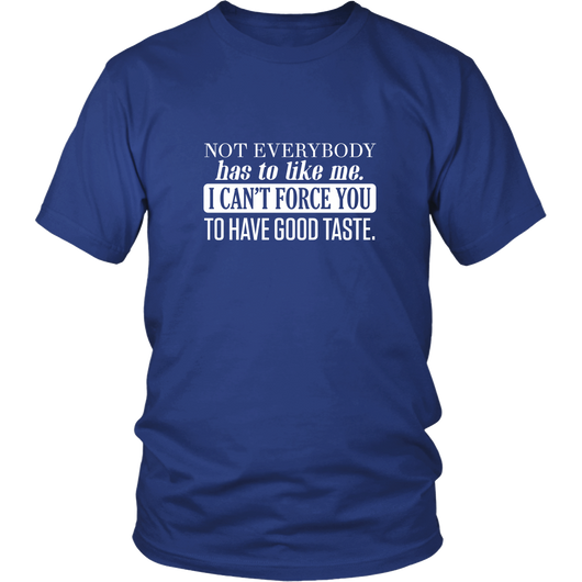 I Can't Force You Shirt