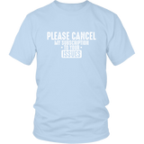 Please Cancel My Subscription Shirt