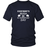 Everybody's Irish On Shirt