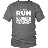 I Don't Run Shirt