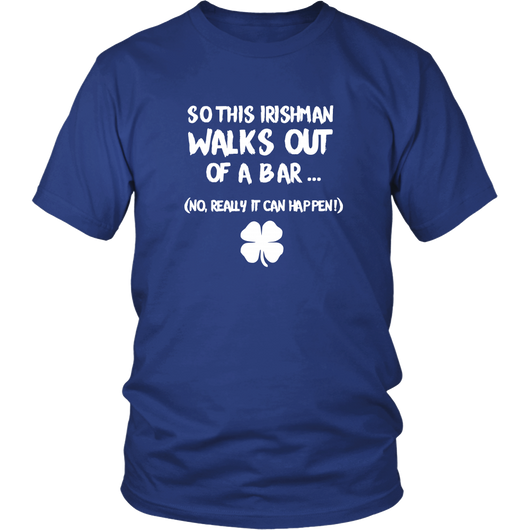 So this Irishman Walks Out of a Bar Shirt