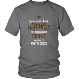 You Can't Buy Happiness Shirt