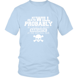 My Death Will Probably Shirt