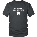 1% Irish 99% Drunk Shirt