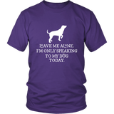 I'm Only Speaking To My Dog Today Shirt