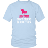Unicorn Don't Believe In You Either Shirt