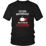 Step Aside Monday Shirt