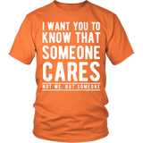 I Want You To Know That Someone Cares Shirt