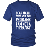 Dear Math Solve Your Own Problems Shirt