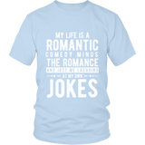 My Life Is A Romantic Comedy Shirt
