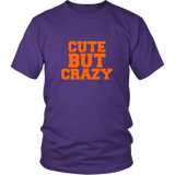 Cute But Crazy Shirt