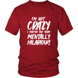 I'm Not Crazy Shirt
