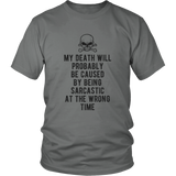 My Death Probably Be Cause By Sarcastic Shirt