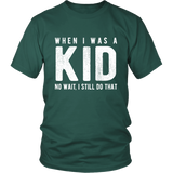 When I Was A Kid Shirt