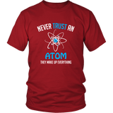 Never Trust An Atom Shirt