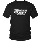 If You Dont Have Anything Nice to Say Shirt