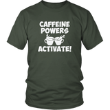 Caffeine Powers Activate Shirt