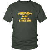 Surely Not Everybody Shirt