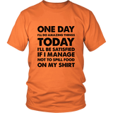 One Day I'll Do Amazing Things Shirt